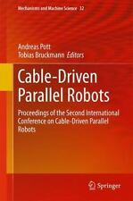 Mechanisms and Machine Science Ser.: Cable-Driven Parallel Robots II :...