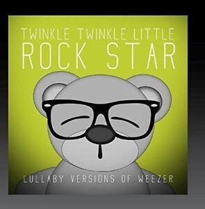 Twinkle Twinkle Little Rock Star - Lullaby Versions of Weezer [New CD]