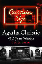 Curtain Up: Agatha Christie: A Life in Theatre, Green, Julius, Hardcover, Very G