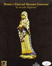 Donne e Fiori nel Mezzaro Genovese. La Raccolta Bignami - [De Ferrari Editore]