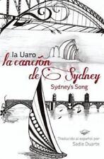 La CANCIÓN de SYDNEY : Sydney's Song in Spanish by Ia Uaro (2013, Paperback)