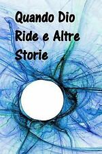 Quando Dio Ride e Altre Storie : When God Laughs and Other Stories (Italian...