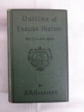 Outline Of English History BC55 - AD1902 - S R Gardiner - Longmans, Green (1905)