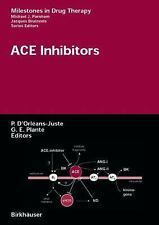 ACE Inhibitors (Milestones in Drug Therapy) by Pedro D'Orléans-Juste and G.E. Pl