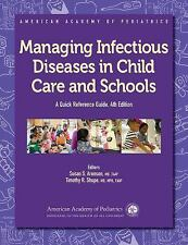 Managing Infectious Diseases in Child Care and Schools: By Aronson, Susan S. ...