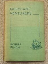 MERCHANT VENTURERS BY ROBERT FINCH 1945 HARDBACK BOOK PUBLISHED BY UNIVERSITY OF