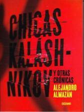 Chicas Kaláshnikov y otras crónicas (El dedo en la llaga) (Spanish Edition)