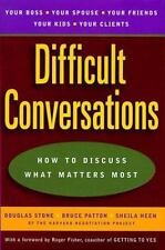 Difficult Conversations: How to Discuss What Matters Most, Bruce Patton, Douglas