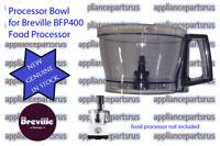 Breville BFP400 BFP450 Food Processor Bowl BFP400/41 - NEW - GENUINE - IN STOCK