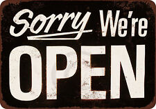 Sorry We're Open Vintage Reproduction Metal Sign 8 x 12