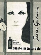 PUBLICITE ADVERTISING 034   1965   JEANNE GATINEAU   cosmétiques lait lotion
