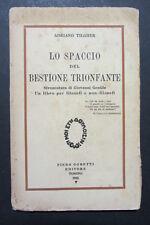 LO SPACCIO DEL BESTIONE TRIONFANTE  Adriano Tilgher  I ed. 1925  Gobetti Editore