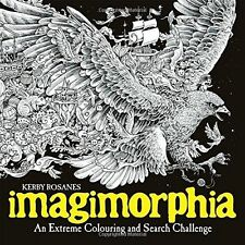 Imagimorphia: An Extreme Colouring Search Challenge Kerby Rosanes Paperback Book