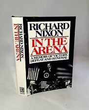 Richard Nixon-In The Arena-SIGNED!!-TRUE First Edition/1st Printing-UNREAD-RARE