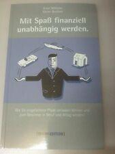 Mit Spaß finanziell unabhängig werden  E. Wilhelm D.Buchser mit Robert Pauly CD
