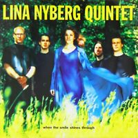 Lina Nyberg Quintet - When the Smile Shines Through [CD]