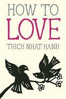 NEW How to Love By Thich Nhat Hanh Paperback Free Shipping