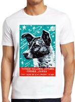 Laika T Shirt The Space Dog CCCP Russia Soviet 1957 Vintage Cool Gift Tee 154