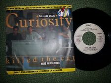 CURIOSITY KILLED THE KAT BALL AND CHAIN  NAME AND NUMBER RARE DISCO 45 GIRI 7'