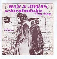 "DAN & JONAS Vinyl 45T 7"" SCHWABADABA DING DING -IT TAKES A LOT OF LOVE - POLYDOR"
