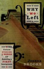 Why We Left: Untold Stories and Songs of America's First Immigrants by Brooks,