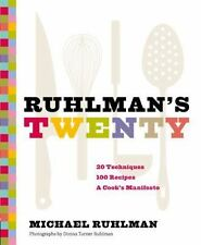 NEW  Ruhlman's Twenty  20 Techniques  100 Recipes a Cook's Manifesto Cookbook