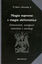 LIBRO MAGIA SUPREMA E MAGIA ALCHIMISTICA. IL LIBRO INFERNALE VOL.2 - INVOCAZIONI