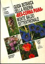 Guida botanica della riserva Bes-Corna Piana Monte Baldo settentrionale. SAT Sez