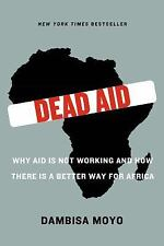 Dead Aid: Why Aid Is Not Working and How There Is a Better Way for Africa (Paper