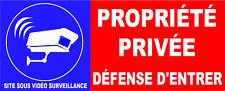 Propriété privée défense d'entrer site sous vidéo surveillance
