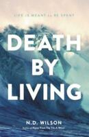 Death by Living by N D Wilson: Used