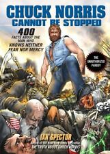 B003XU7VOC Chuck Norris Cannot Be Stopped: 400 All-New Facts About the Man Who