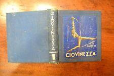 ANTICO LIBRO GIOVINEZZA 1928 ANNO VI PER SCUOLE MEDIE LANG & PAGANO TIRRENA