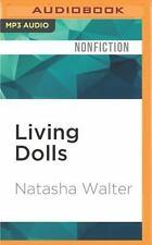 Living Dolls : The Return of Sexism by Natasha Walter (2016, MP3 CD, Unabridged)