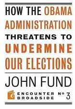 How the Obama Administration Threatens to Undermine Our Elections (Encounter