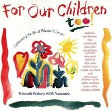 For our Children too-Celebrating the Life of E. Glaser ('96) Celine Dion,.. [CD]