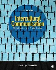Intercultural Communication: Globalization and Social Justice by Sorrells, Kath