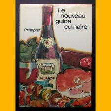 LE NOUVEAU GUIDE CULINAIRE Henri-Paul Pellaprat 1975