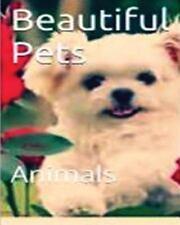 Beautiful Pets : Animal by Joe Nome (2016, Paperback, Large Type)