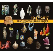 70 ans De Céramique : Jouve, Ruelland, Chambost, Blin, Capron, ...