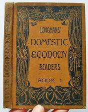 1899 LONGMAN'S SHIP SERIES DOMESTIC ECONOMY READERS Book 1 presentation copy VGC