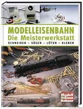 Fachbuch Modelleisenbahn – Die Meisterwerkstatt Schneiden Sägen Löten Kleben NEU