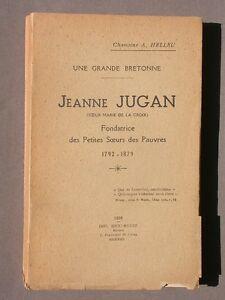 Jeanne Jugan - Helleu, Petites soeurs des Pauvres 1938 Bretagne Biographie