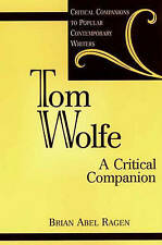 USED (LN) Tom Wolfe: A Critical Companion (Critical Companions to Popular Contem