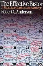 The Effective Pastor : A Practical Guide to Ministry by Robert C. Anderson...