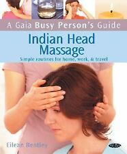 A Gaia Busy Person's Guide to Indian Head Massage: Simple Routines for-ExLibrary