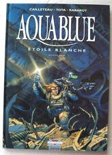 Aquablue ; Etoile blanche 1ère Partie TOTA RABAROT & CAILLETEAU Delcourt rééd