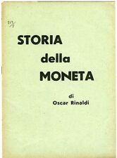 Storia della moneta. Oscar Rinaldi. Isola della Scala 1940, tip. Noro e Lan