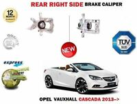 FOR OPEL VAUXHALL CASCADA W13 2013->NEW REAR RIGHT SIDE BRAKE CALIPER UNIT