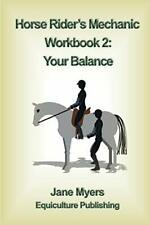 Horse Rider's Mechanic Workbook 2: Your Balance, Myers, Jane 9780994156112,,
